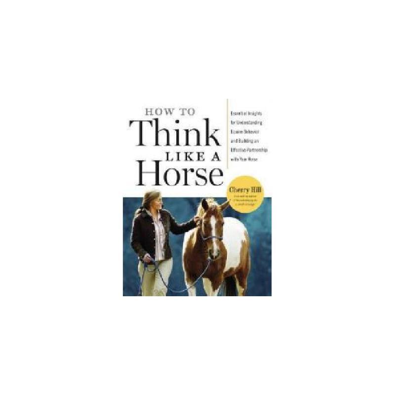 【预订】How to Think Like a Horse: The Essential Handbook for Understanding Why Horses Do What They Do 美国库房发货,通常付款后3-5周到货!多种封皮,随 机发货