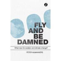 【预订】Fly and Be Damned: What Now for Aviation and Climate