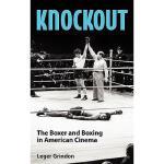 【预订】Knockout: The Boxer and Boxing in American Cinema