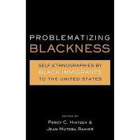【预订】Problematizing Blackness: Self Ethnographies by