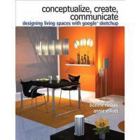 【预订】Conceptualize, Create, Communicate: Designing Living