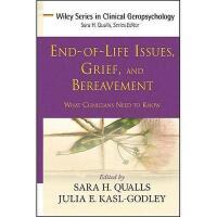 【预订】End-Of-Life Issues, Grief, And Bereavement: What