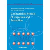 【预订】Connectionist Models of Cognition and Perception -