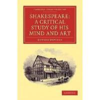【预订】Shakespeare: A Critical Study of His Mind and Art