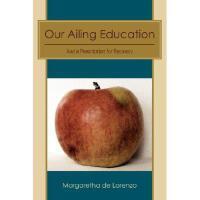 【预订】Our Ailing Education: And a Pre*ion for