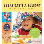 【预订】Every Day's a Holiday: Year-Round Crafting with