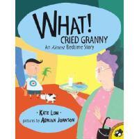 【预订】What! Cried Granny: An Almost Bedtime Story