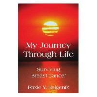 【预订】My Journey Through Life: Surviving Breast Cancer