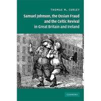 【预订】Samuel Johnson, the Ossian Fraud, and the Celtic