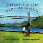 【预订】Jackson and Auggie: Adventure in the Hudson Valley