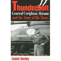【预订】Thunderbolt: General Creighton Abrams and the Army