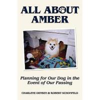 【预订】All about Amber: Planning for Our Dog in the Event