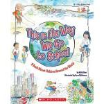【预订】This Is the Way We Go to School: A Book about Children