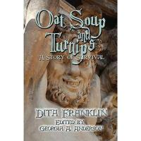 【�A�】Oat Soup and Turnips: A Story of Survival