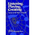 【预订】Listening Playing Creat: Essays on the Power of