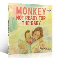英文原版绘本 Monkey: Not Ready for the Baby 二胎家庭图画书 大开本平装 Marc Br