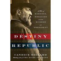 【预订】Destiny of the Republic: A Tale of Madness, Medicine