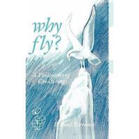 【预订】Why Fly?: A Philosophy of Creativity