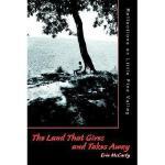 【预订】The Land That Gives and Takes Away: Reflections on