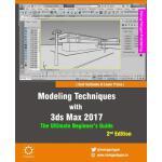 【预订】Modeling Techniques with 3ds Max 2017 - The Ultimate Be
