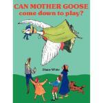 【预订】Can Mother Goose Come Down to Play?