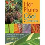 【预订】Hot Plants for Cool Climates: Gardening Wth Tropical