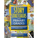 【预订】Story S-T-R-E-T-C-H-E-R-S for the Primary Grades:
