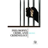 英文原版Philosophy, Crime, and Criminology哲学,犯罪和犯罪学