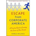 【正版直发】Escape from Corporate America Pamela Skillings(帕梅拉・斯基