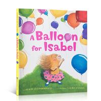 英文原版 A Balloon for Isabel 伊莎贝尔的气球启蒙4-5-6-7-8岁儿童阅读英语图画故事书张湘君