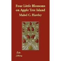 【预订】Four Little Blossoms on Apple Tree Island Y9781406817041