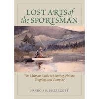 【预订】Lost Arts of the Sportsman: The Ultimate Guide to