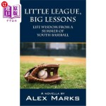 【中商海外直订】Little League, Big Lessons: Life Wisdom from a Summ