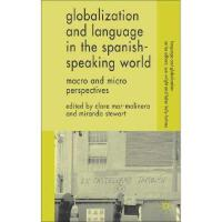 【预订】Globalization and Language in the Spanish-Speaking