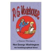 【预订】Not George Washington: An Autobiographical Novel -