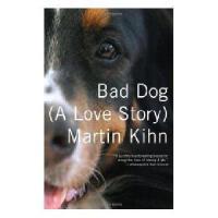 【预订】Bad Dog: (A Love Story)