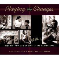 【预订】Playing the Changes: Milt Hinton's Life in Stories