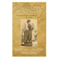 【预订】Not All Bonnets and Bustles: Victorian Women