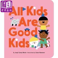【中商原版】都是好孩子 英文原版All Kids Are Good Kids 纸板书 儿童行为习惯 认知识物绘本