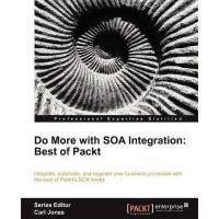 【预订】Do More with Soa Integration: Best of Packt