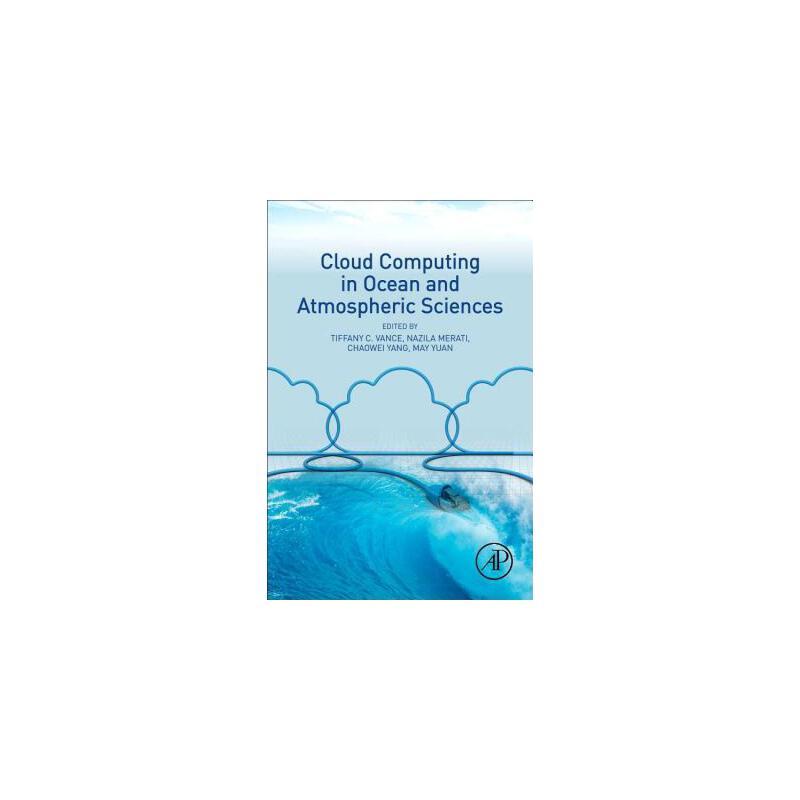 【预订】Cloud Computing in Ocean and Atmospheric Sciences 预订商品,需要1-3个月发货,非质量问题不接受退换货。