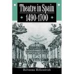 【预订】Theatre in Spain, 1490 1700