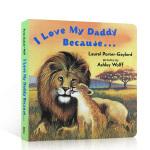 英文原版绘本 I Love My Daddy Because 我爱我爸爸的原因 纸板书 亲子快乐时光入门启蒙 2-3岁