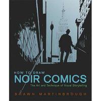 【预订】How to Draw Noir Comics: The Art and Technique of