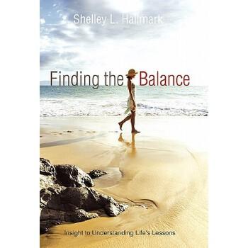 【预订】Finding the Balance: Insight to Understanding Life's Lessons 预订商品,需要1-3个月发货,非质量问题不接受退换货。