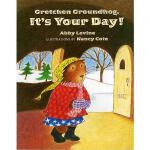 【预订】Gretchen Groundhog, It's Your Day! Y9780807530597
