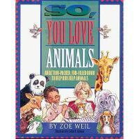 【预订】So, You Love Animals: An Action-Packed, Fun-Filled