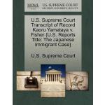 【预订】U.S. Supreme Court Transcript of Record Kaoru Yamataya