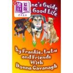 【中商海外直订】A Canine's Guide to the Good Life