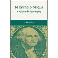 【预订】The Exhaustion of the Dollar: Its Implications for